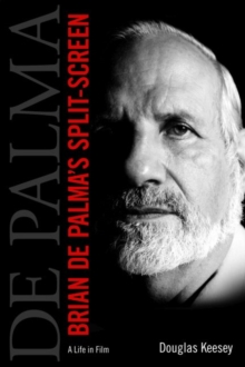 Image for Brian De Palma's Split-Screen : A Life in Film