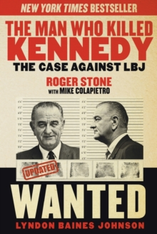 Image for The Man Who Killed Kennedy : The Case Against LBJ