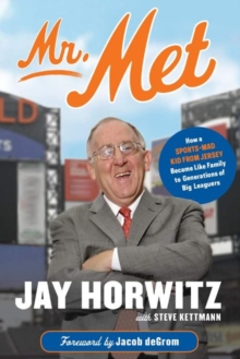 Image for Mr. Met : How a Sports-Mad Kid from Jersey Became Like Family to Generations of Big Leaguers