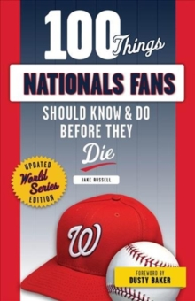 Image for 100 Things Nationals Fans Should Know & Do Before They Die