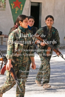 Image for Battle for the mountain of the kurds  : self-determination and ethnic cleansing in Rojava