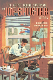 Image for Truth, justice, and the American way  : the Joe Shuster story