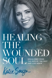 Image for Healing the Wounded Soul