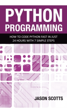 Image for Python Programming : How to Code Python Fast In Just 24 Hours With 7 Simple Steps