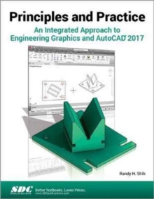 Image for Principles and Practice An Integrated Approach to Engineering Graphics and AutoCAD 2017