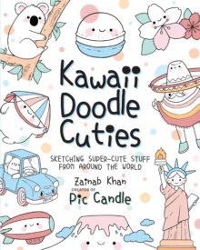 Image for Kawaii Doodle Cuties : Sketching Super-Cute Stuff from Around the World