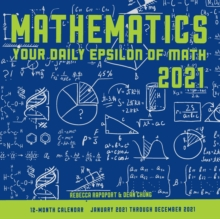 Image for Mathematics 2021: Your Daily Epsilon of Math : 12 Month Calendar January Through December 2021