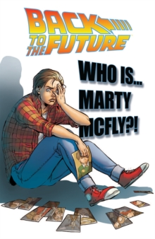 Image for Back To The Future Who Is Marty McFly?
