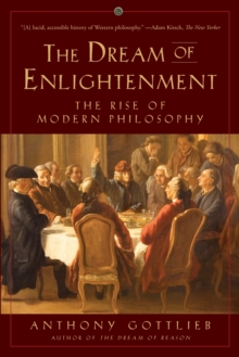 Image for The Dream of Enlightenment - The Rise of Modern Philosophy