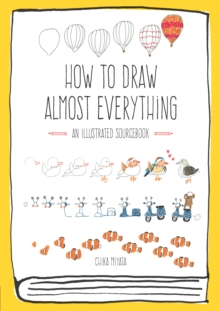 Image for How to draw almost everything  : an illustrated sourcebook