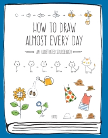 Image for How to draw almost every day  : an illustrated sourcebook