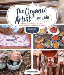 Image for Wild art workshop for kids  : a kid's guide to making supplies and art from nature