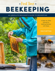 Image for First time beekeeping  : an absolute beginner's guide to beekeeping