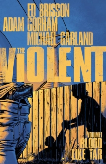Violent Volume 1: Blood Like Tar