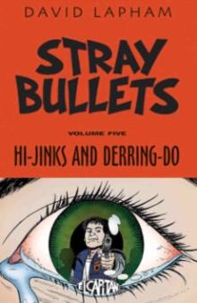 Stray Bullets Volume 5: Hi-Jinks and Derring-Do