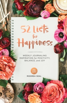 Image for 52 lists for happiness  : weekly journaling inspiration for positivity, balance, and joy