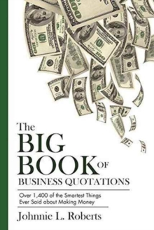 Image for The Big Book of Business Quotations : Over 1,400 of the Smartest Things Ever Said about Making Money