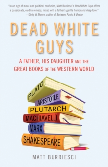 Image for Dead white guys  : a father, his daughter and the great books of the western world
