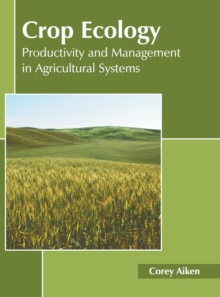 Image for Crop Ecology: Productivity and Management in Agricultural Systems