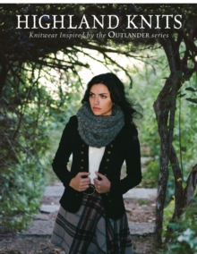 Image for Highland knits  : knitwear inspired by the Outlander series