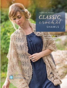 Image for Interweave presents classic crochet shawls  : 20 free-spirited designs featuring lace, color and more