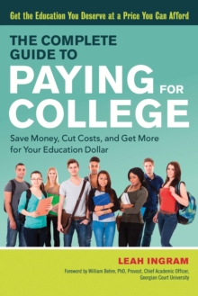 Image for The Complete Guide to Paying for College : Save Money, Cut Costs, and Get More for Your Education Dollar