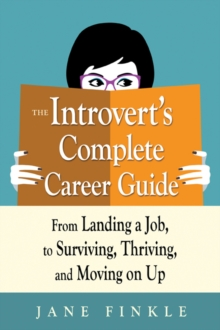Image for The introvert's complete career guide  : from landing a job, to surviving, thriving, and moving on up