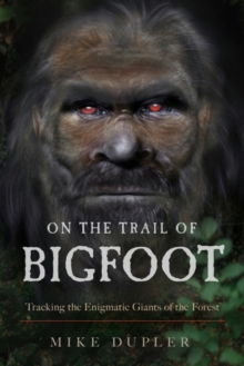 Image for On the Trail of Bigfoot : Tracking the Enigmatic Giants of the Forest