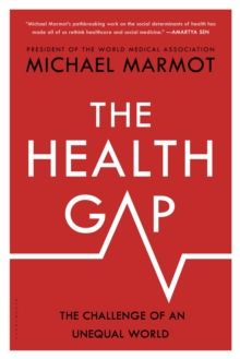 Image for The health gap: the challenge of an unequal world