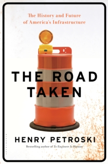 Image for The road taken  : the history and future of America's infrastructure