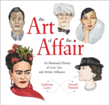 Image for The art of the affair  : an illustrated history of love, sex, and artistic influence