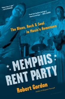 Image for Memphis rent party  : the blues, rock, & soul in music's hometown
