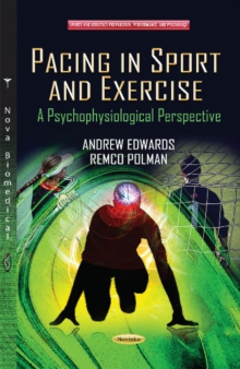 Image for Pacing in Sport & Exercise : A Psychophysiological Perspective