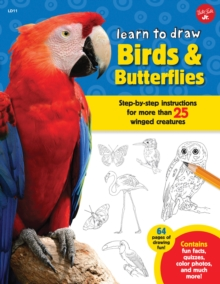 Image for Learn to draw birds & butterflies  : step-by-step instructions for more than 25 winged creatures