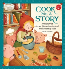 Image for Cook me a story  : a treasury of stories and recipes inspired by classic fairy tales