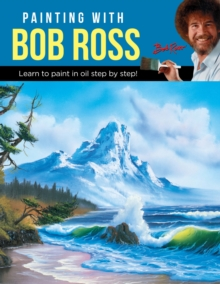 Image for Painting with Bob Ross : Learn to paint in oil step by step!