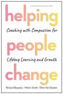 Image for Helping People Change : Coaching with Compassion for Lifelong Learning and Growth