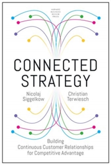 Image for Connected strategy  : building continuous customer relationships for competitive advantage