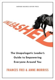 Image for Unleashed : The Unapologetic Leader's Guide to Empowering Everyone Around You