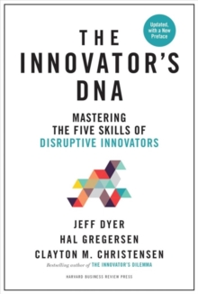 Image for Innovator's DNA, Updated, with a New Preface : Mastering the Five Skills of Disruptive Innovators