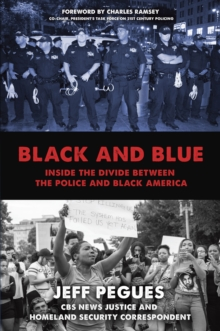 Image for Black and blue  : inside the divide between the police and Black America