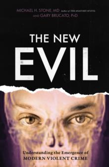 Image for The New Evil : Understanding the Emergence of Modern Violent Crime