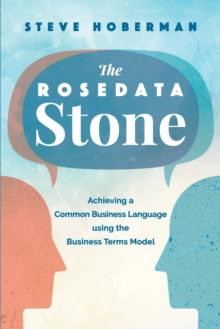 Image for The Rosedata Stone : Achieving a Common Business Language using the Business Terms Model