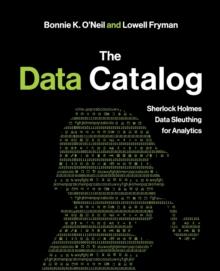 Image for The Data Catalog : Sherlock Holmes Data Sleuthing for Analytics