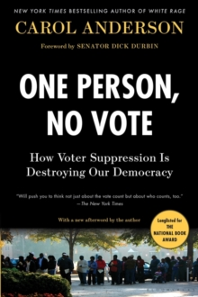 Image for One person, no vote  : how voter suppression is destroying our democracy