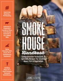 Image for Smokehouse Handbook: Comprehensive Techniques & Specialty Recipes for Smoking Meat, Fish & Vegetables
