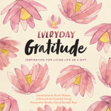 Everyday Gratitude: Inspiration for Living Life as a Gift