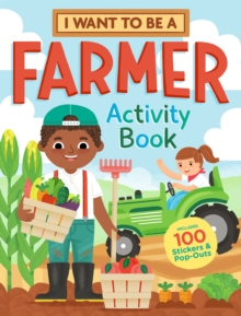 Image for I Want to Be a Farmer Activity Book: 100 Stickers & Pop-Outs
