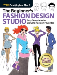 Image for The beginner's fashion design studio  : 100 easy templates for drawing fashion favorites