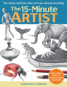 Image for The 15-minute artist  : the quick and easy way to draw almost anything